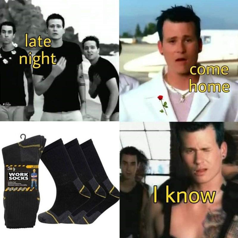 Meme - Product - late 'night come home Say WORK SOCKS T know HEAV DUTY