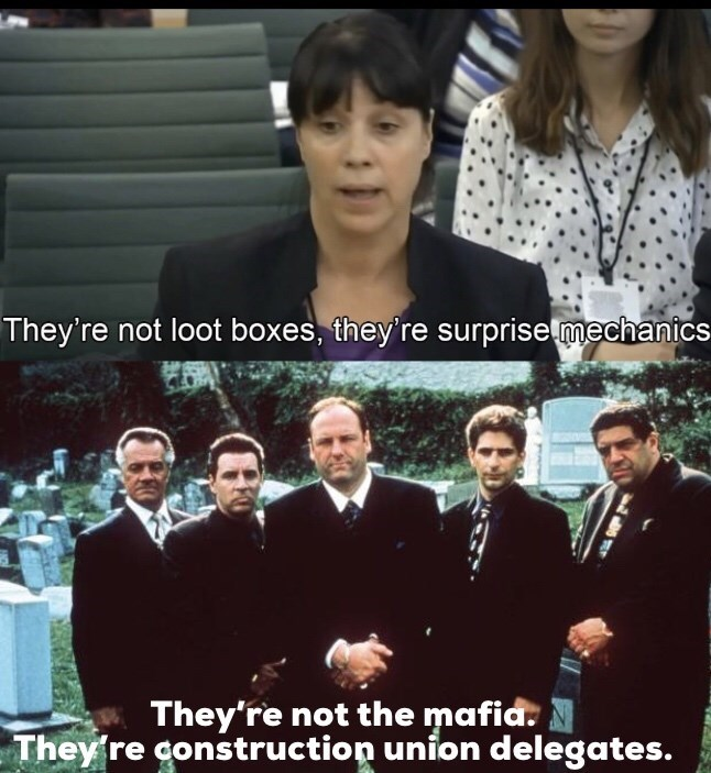 Meme - Facial expression - They're not loot boxes, they're surprisemechanics They're not the mafia. They're construction union delegates.