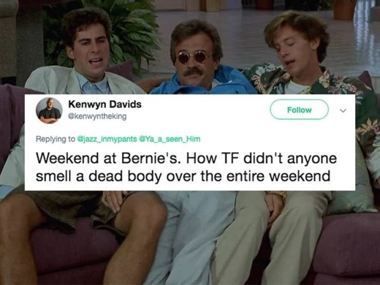 Photo caption - Kenwyn Davids @kenwyntheking Follow Replying to @jazz inmypants @Ya a seen Him Weekend at Bernie's. How TF didn't anyone smell a dead body over the entire weekend
