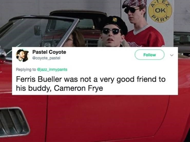 Vehicle door - EZ ARK Follow Pastel Coyote @coyote pastel Replying to @jazz inmypants Ferris Bueller was not a very good friend to his buddy, Cameron Frye