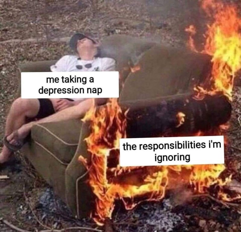 dark meme - Heat - me taking a depression nap the responsibilities i'm ignoring