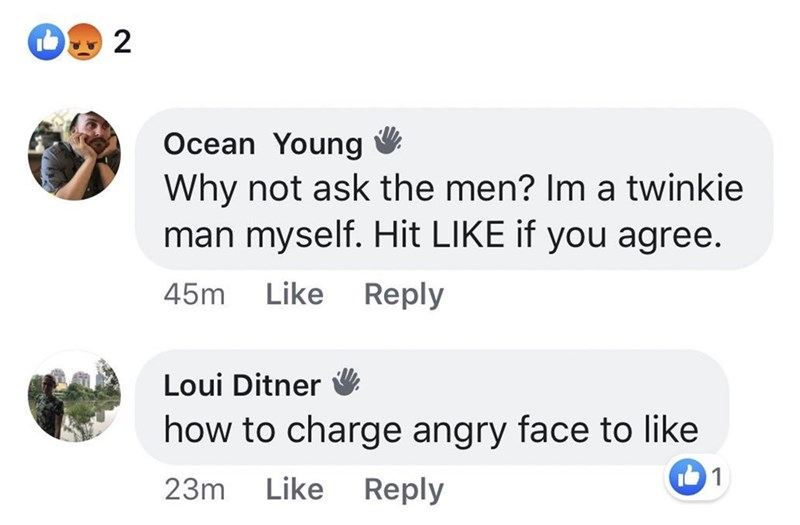 Facebook - Why not ask the men? Im a twinkie man myself. Hit LIKE if you agree. Like 45m Reply Loui Ditner how to charge angry face to like