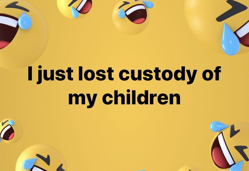 Text - I just lost custody of my children 1i 7