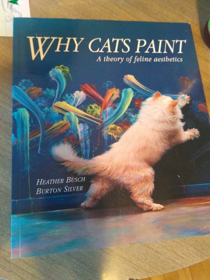 book - Text - WHY CATS PAINT A theory of feline aestbetic HEATHER BUSCH BURTON SILVER