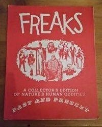 book - Text - FREAKS heA COLLECTOR'S EDITION or NATURES HUMAN ODDITI3 PASE A D IPR E