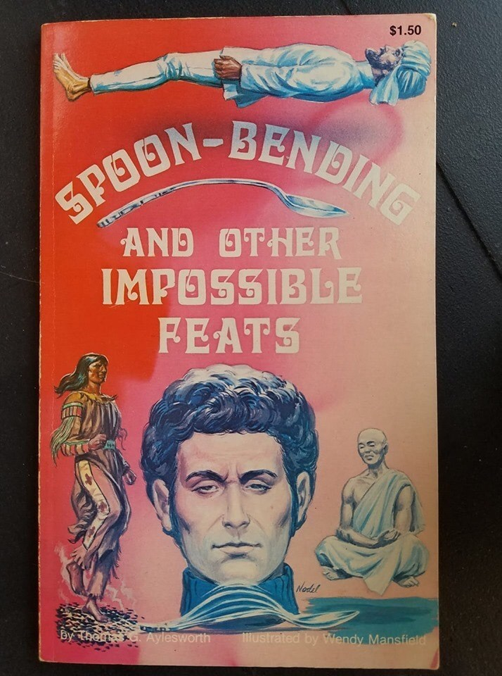 book - Text - $1.50 SPOON-BENDING AND OTHER IMPOSSIBLE FEATS Nedel By chetk Aylesworth mustrated by Wendy Mansfield