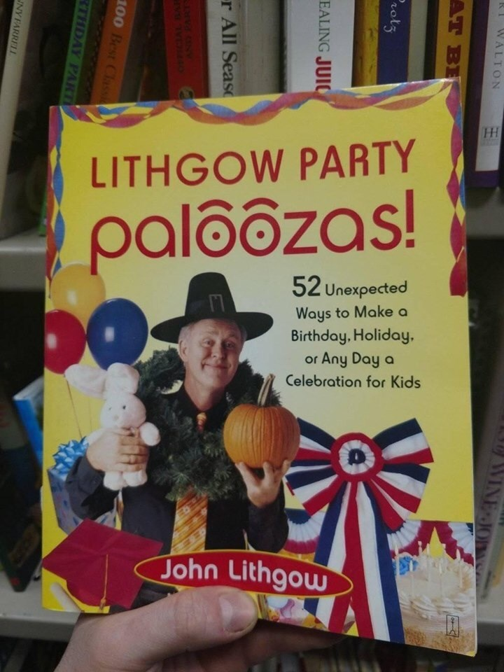 book - Advertising - LITHGOW PARTY paloozas! 52 Unexpected Ways to Make a Birthday, Holiday. or Any Day a Celebration for Kids John Lithgow WALTON AT BE Protz EALING JUI r All Sease 100 Best Cassi KTHDAY PART UNY FARRELI