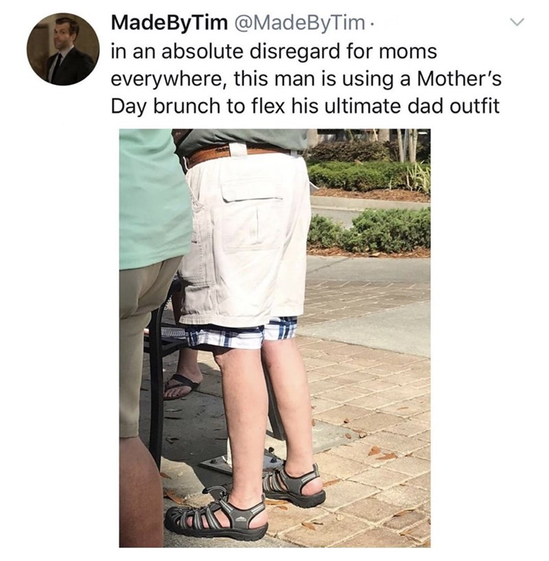 Meme - Shorts - MadeByTim @MadeByTim in an absolute disregard for moms everywhere, this man is using a Mother's Day brunch to flex his ultimate dad outfit