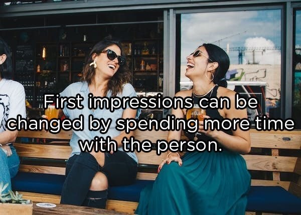 Font - First impressions.can be changed by spending-more time with the person.