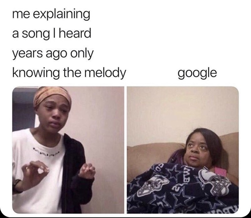 Meme - Face - me explaining a song I heard years ago only knowing the melody google MB