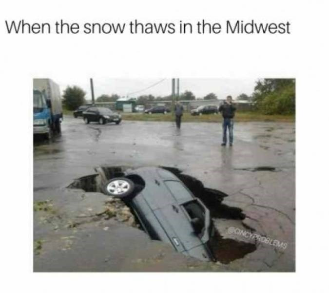 Meme - Water - When the snow thaws in the Midwest ONCYPROSLEMS