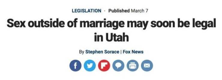 Headline - Text - LEGISLATION Published March 7 Sex outside of marriage may soon be legal in Utah By Stephen Sorace | Fox News f X