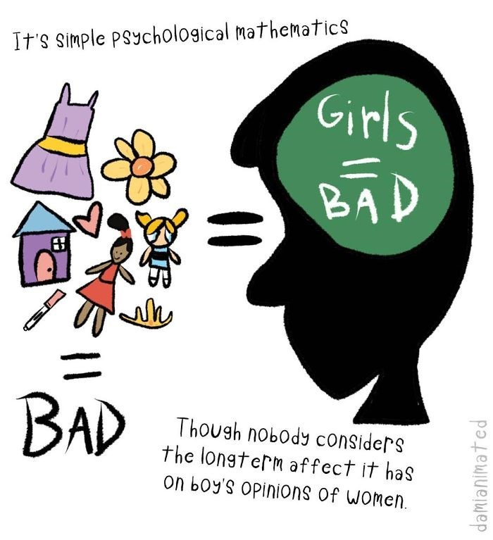Cartoon - It's simple Psychological mathematics Girls BAD BAD Though nobody considers the longterm affect it has on boy's Opinions of Women. damianimated