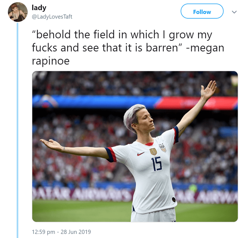 """Player - lady Follow @LadyLovesTaft """"behold the field in which I grow my fucks and see that it is barren"""" -megan rapinoe 15 AIRWA ATAR AWS 12:59 pm 28 Jun 2019"""