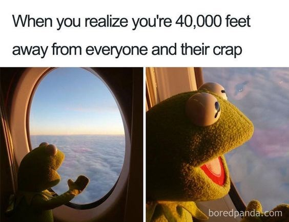 vacation meme - Adaptation - When you realize you're 40,000 feet away from everyone and their crap boredpanda.com
