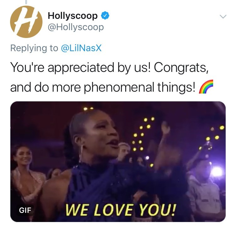 Text - Hollyscoop @Hollyscoop Replying to @LilNasX You're appreciated by us! Congrats, and do more phenomenal things! WE LOVE YOU! GIF