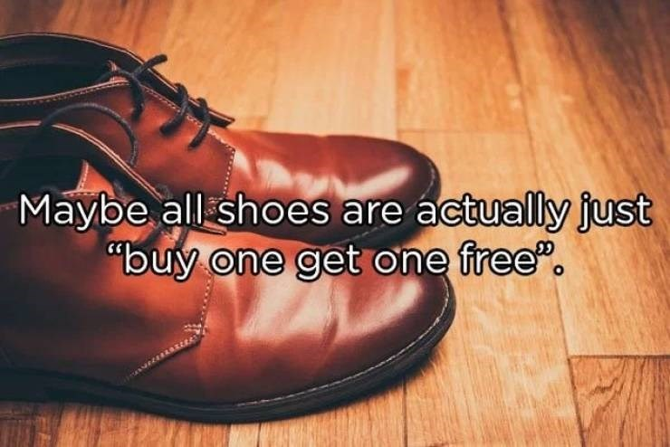 "Footwear - Maybe all shoes are actually just ""buy one get one free"""