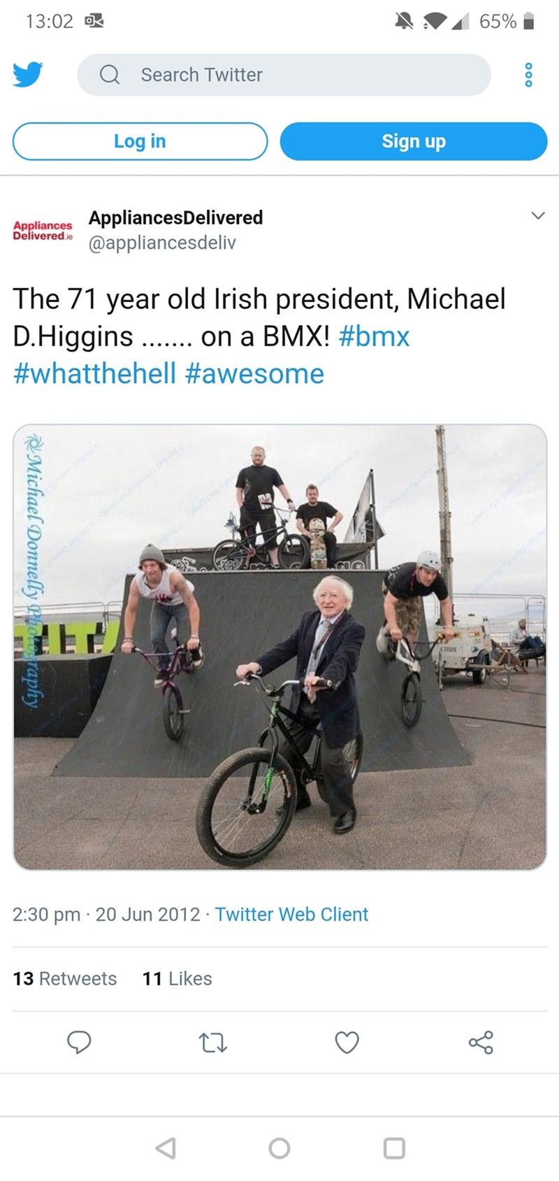 Tweet - The 71 year old Irish president, Michael D.Higgins.. on a BMX!