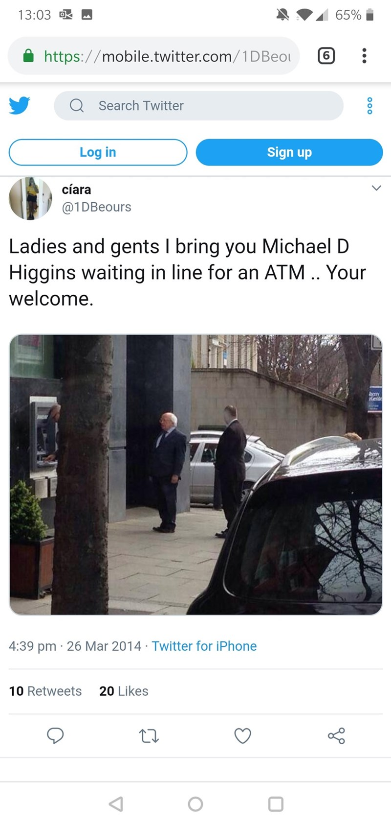 Tweet - Ladies and gents I bring you Michael D Higgins waiting in line for an ATM. Your welcome.