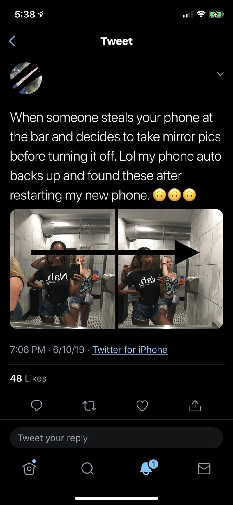 trashy - Screenshot - 5:38 Tweet When someone steals your phone at the bar and decides to take mirror pics before turning it off. Lol my phone auto backs up and found these after restarting my new phone. 7:06 PM 6/10/19 Twitter for iPhone 48 Likes Tweet your reply Q 7 (. (.
