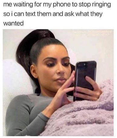 Funny meme with Kardashian about responding to someone's call via text