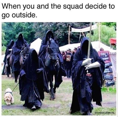Meme - When you and the squad decide to go outside - Grim Reaper