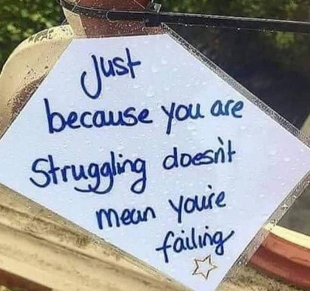 motivational memes - Text - Just because you are Strugaling doesit mean youre failng