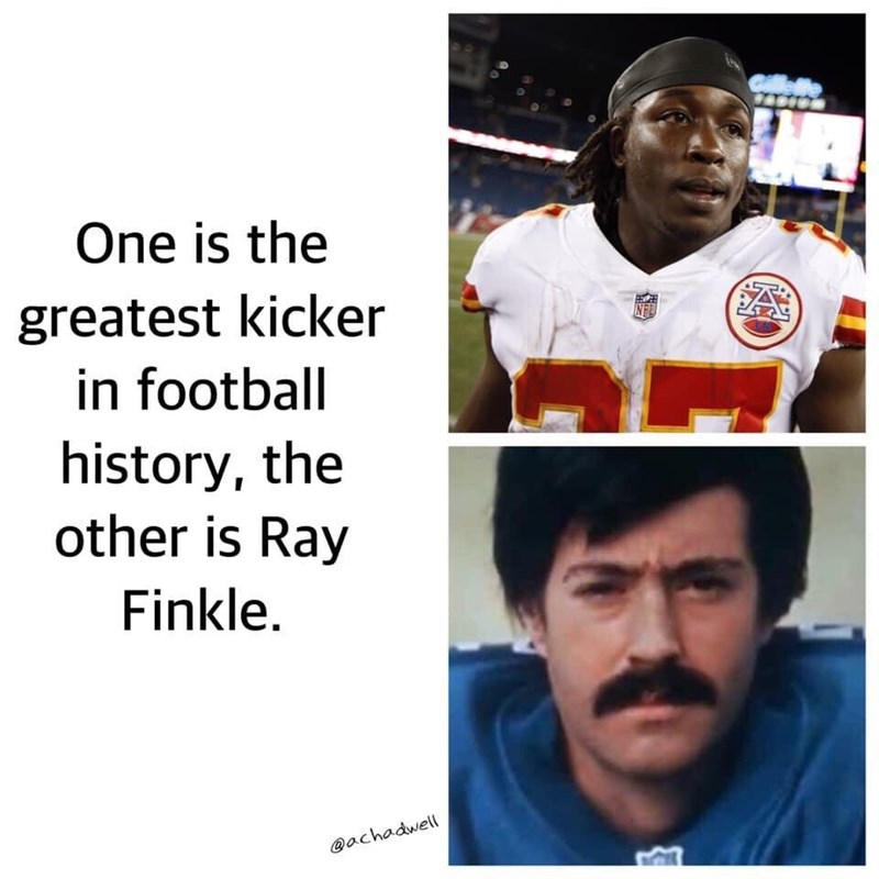 Meme - Facial expression - One is the greatest kicker A in football history, the other is Ray Finkle. @achadwell