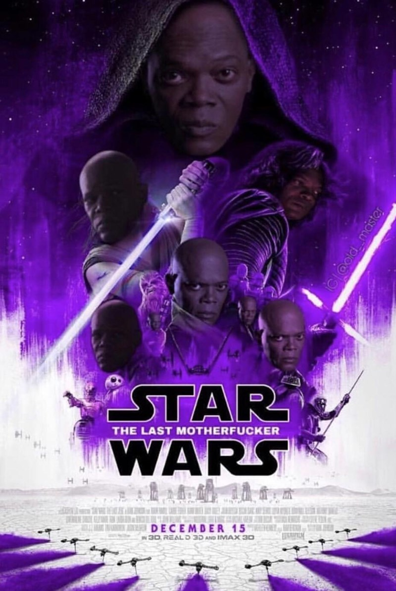 Meme - Purple - STAR WARS THE LAST MOTHERFUCKER H H DECEMDER 15 IN 3D REALD 3D AND IMAX 3D aold maister