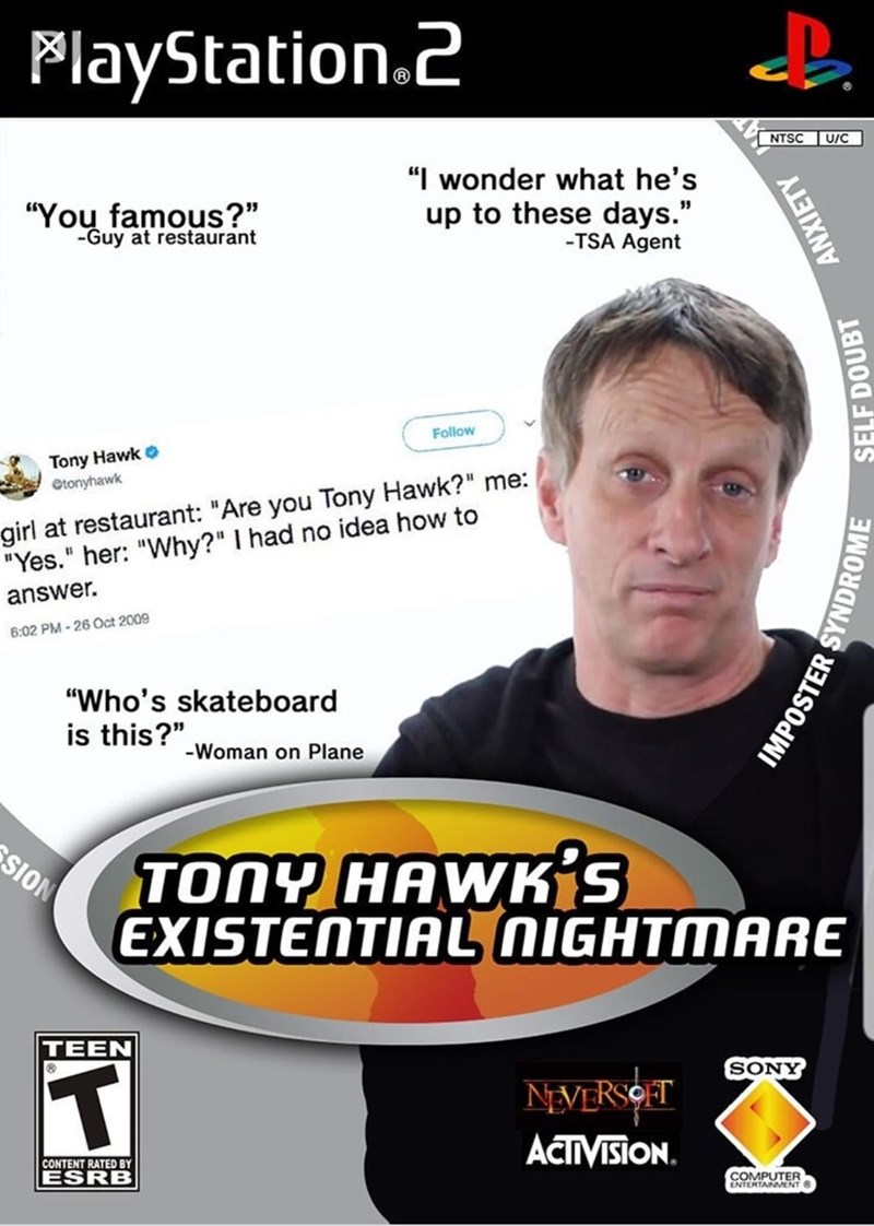 "Meme - Playstation 2 game entitled ""Tony Hawk's Existential Nightmare"""
