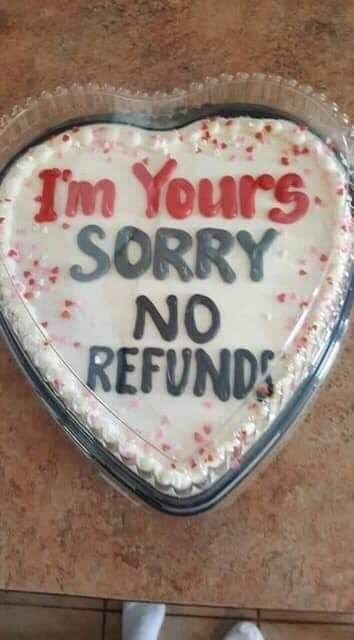 Meme - Food - Tm Yours SORRY NO REFUNDS