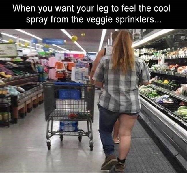 Meme - Supermarket - When you want your leg to feel the cool spray from the veggie sprinklers...