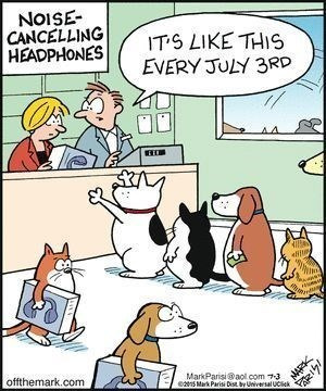 july 4th dogs - Cartoon - NOISE CANCELLING HEADPHONES IT S LIKE THIS EVERY JULY 3RD 141 MarkParisi@aol com73 e5 Mark Parisi Dis y Universal UClik offthemark.com