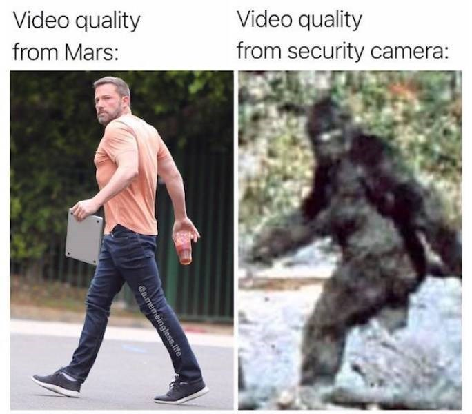 meme - Human - Video quality Video quality from security camera: from Mars: gless.Iife
