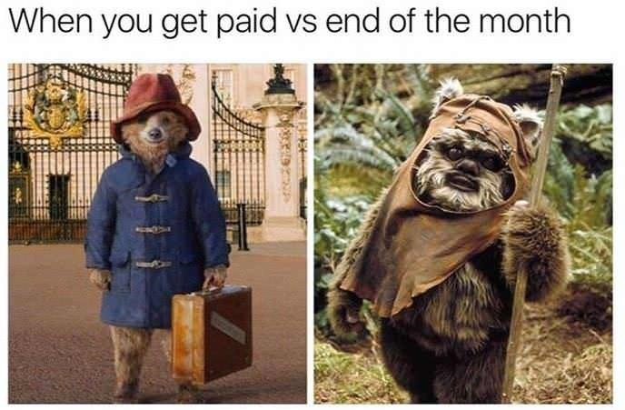 work meme - Adaptation - When you get paid vs end of the month