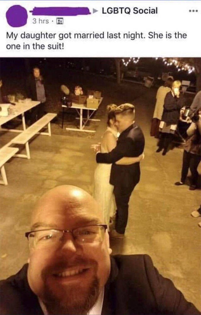 wholesome meme - Photo caption - LGBTQ Social 3 hrs My daughter got married last night. She is the one in the suit!