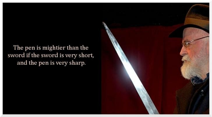 Line - The pen is mightier than the sword if the sword is very short, and the pen is very sharp.