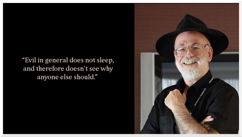 "Terry Pratchett quote - Text - ""Evil in general does not sleep, and therefore doesn't see why anyone else should."""