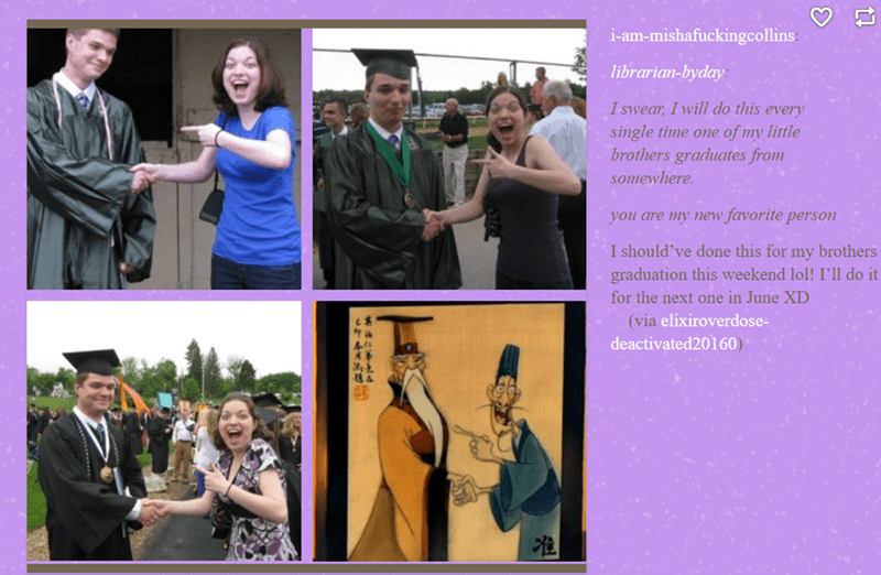siblings - Text - i-am-mishafuckingcollins: librarian-byday Iswear, I will do this every single time one of my little brothers graduates from somewhere you are my new favorite person I should've done this for my brothers graduation this weekend lol! I'll do it for the next one in June XD (via elixiroverdose- deactivated20160) *44**