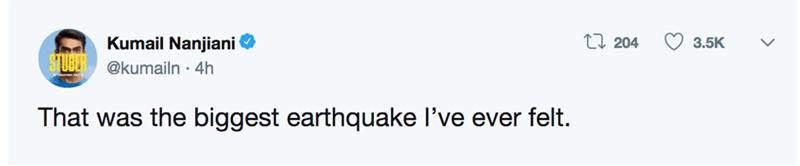 "Text - ti 204 Kumail Nanjiani 5""UBER@kumailn 4h 3.5K That was the biggest earthquake I've ever felt."