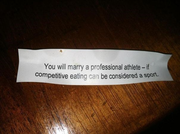 Text - You will marry a professional athlete - if competitive eating can be considered a sport.
