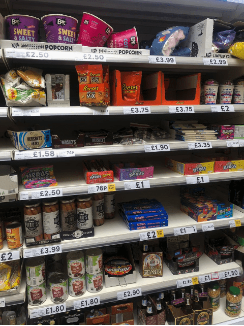 american food - Product - EPIC EPIC SWEET &SALTY WEET &SALT AICAN SLE DOPCORN £2.50 POPCORN £2.50 LIMITED EOo £2.99 £3.99 R Rees Reeses eeses MiX E2.as 61, £3.75 £3.75 £2 HERSHEYS HERSMEYS HISHEY'S £3,35 £1.90 £1.58 74P NERDS NERdS aSRdS £1 £1 76p £2.50 atate I'S F1 £2 £3.99 £2 £1.50 £1 E2,S0 £2.90 £1.80 £1.80 740