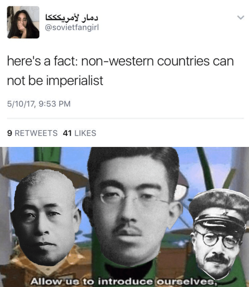 Meme - Face - دمار لأمريكككا @sovietfangirl here's a fact: non-western countries can not be imperialist 5/10/17, 9:53 PM 9 RETWEETS 41 LIKES Allow us to introduce ourselves,
