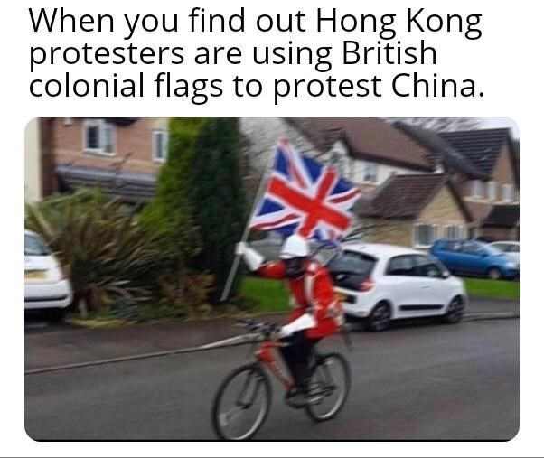 Meme - Motor vehicle - When you find out Hong Kong protesters are using British colonial flags to protest China.