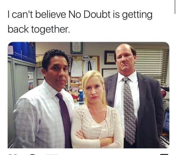 music meme - People - I can't believe No Doubt is getting back together. Sno EN MALONE LYSTOP