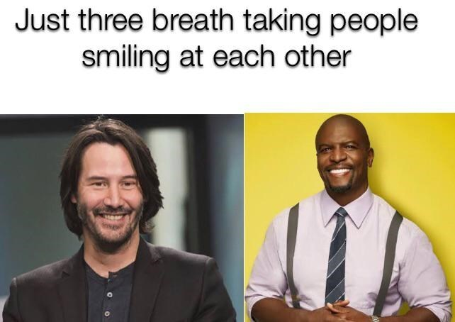 brooklyn 99 meme - Adaptation - Just three breath taking people smiling at each other
