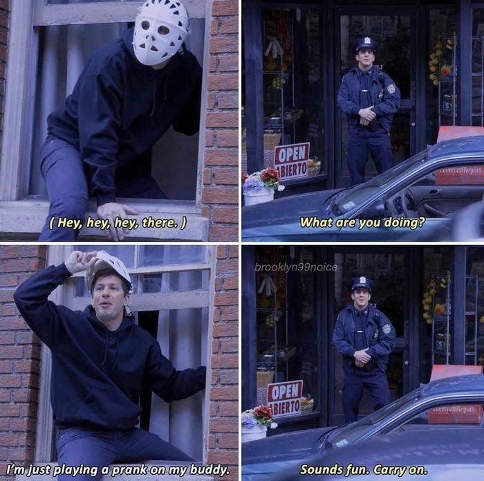 brooklyn 99 meme - Outerwear - OPEN BIERTO yzlRepars (Hey, hey, hey, there.) What are you doing? brooklyn99noice OPEN BIERTO uenvelieport Im just playing a prank on my buddy. Sounds fun. Carry on.