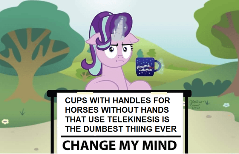 change my mind starlight glimmer Memes - 9328607744
