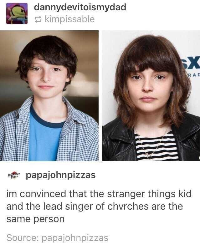 Hair - dannydevitoismydad kimpissable RAD papajohnpizzas Domos Pizza im convinced that the stranger things kid and the lead singer of chvrches are the same person Source: papajohnpizzas