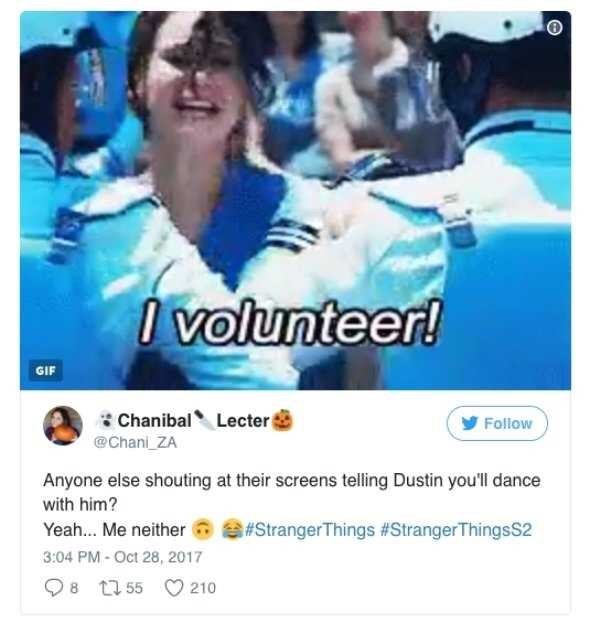 Font - Ivolunteer! GIF Chanibal Lecter @Chani ZA Follow Anyone else shouting at their screens telling Dustin you'll dance with him? #StrangerThings #StrangerThingsS2 Yeah... Me neither 3:04 PM-Oct 28, 2017 8 t55 210